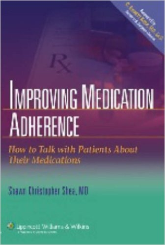 Improving Medication Adherence: How to talk with Patients About Their Medications